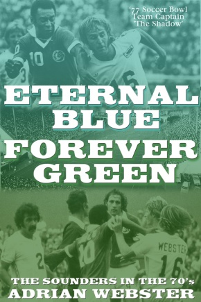 "70's Sounders great Adrian Webster tells his story in new book ""Eternal Blue, Forever Green"""